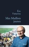Mes maillots jaunes / Eric Fottorino | Fottorino, Eric (1960-....)