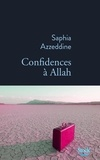 Saphia Azzeddine - Confidences à Allah.