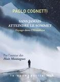 Paolo Cognetti - Sans jamais atteindre le sommet - Voyage dans l'Himalaya.