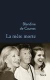 La mère morte / Blandine de Caunes | Caunes, Blandine de