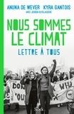 Anuna De Wever et Kyra Gantois - Nous sommes le climat - Lettre à tous.