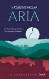 Aria / Nazanine Hozar | Hozar, Nazanine. Auteur
