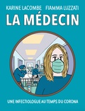 Karine Lacombe et Fiamma Luzzati - La médecin - Une infectiologue au temps du Corona.