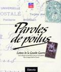 Paroles de Poilus : lettres de la Grande guerre / sous la dir. de Jean-Pierre Guéno et Yves Laplume |