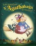 Arthur Ténor et Valérie Michaut - Les aventures d'Agathabaga la sorcière !.