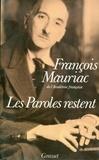 François Mauriac - Les paroles restent.