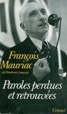 François Mauriac - Paroles perdues et retrouvées.