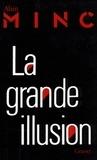 Alain Minc - La grande Illusion.