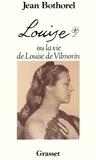 Jean Bothorel - Louise de Vilmorin.