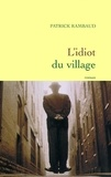 Patrick Rambaud - L'idiot du village.