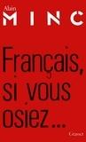 Alain Minc - Français, si vous osiez....