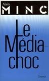 Alain Minc - Le média-choc.