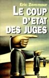 Eric Zemmour - Le coup d'État des juges.