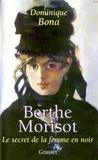 Dominique Bona - Berthe Morisot.