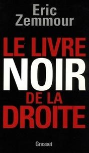 Eric Zemmour - Le livre noir de la droite.
