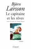 Björn Larsson - Le capitaine et les rêves.