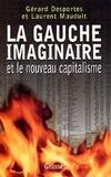 Laurent Mauduit et Gérard Desportes - La gauche imaginaire et le nouveau capitalisme.