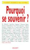 Pouquoi se souvenir ? : forum international Mémoire et histoire, Unesco, 25 mars 1998-la Sorbonne, 26 mars 1998 / [organisé par l'] Académie universelle des cultures | Barret-Ducrocq, Françoise (1940-....) (Directeur de publication)