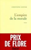 Christophe Donner - L'empire de la morale.