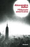 Alexandre Adler - L'odyssée américaine.