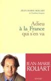 Adieu à la France qui s'en va / Jean-Marie Rouart | Rouart, Jean-Marie (1943-....). Auteur