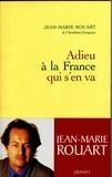 Jean-Marie Rouart - Adieu à la France qui s'en va.