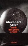 Alexandre Adler - Au fil des jours - 1992-2002, chroniques.