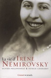 Olivier Philipponnat et Patrick Lienhardt - La vie d'Irène Nemirovsky - 1903-1942.
