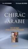 Eric Aeschimann et Christophe Boltanski - Chirac d'Arabie.