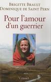 Brigitte Brault et Dominique de Saint Pern - Pour l'amour d'un guerrier.