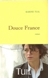 Karine Tuil - Douce France.