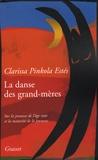 Clarissa Pinkola Estés - La danse des grand-mères - Sur la jeunesse de l'âge mûr et la maturité de la jeunesse.