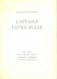 François Mauriac - L'affaire Favre-Bulle.