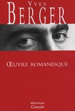 Oeuvre romanesque / Yves Berger | Berger, Yves (1931-2004)