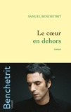 Samuel Benchetrit - Le coeur en dehors.
