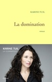 Karine Tuil - La domination.
