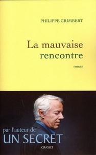 Philippe Grimbert - La mauvaise rencontre.