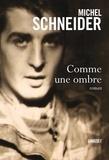 Comme une ombre / Michel Schneider | Schneider, Michel (1944-....)