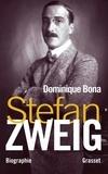 Stefan Zweig : l'ami blessé / Dominique Bona | Bona, Dominique (1953-....)