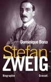 Dominique Bona - Stefan Zweig.