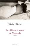 Olivia Elkaim - Les Oiseaux noirs de Massada.