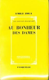 Émile Zola - Au bonheur des dames - Les Rougon-Macquart.