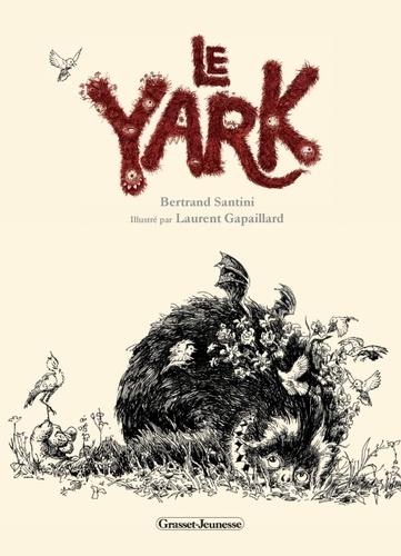 Le Yark / Bertrand Santini   Santini, Bertrand (1968-....). Auteur