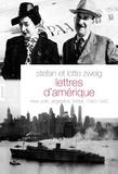 Stefan Zweig et Lotte Zweig - Lettres d'Amérique - New-York, Argentine, Brésil 1940-1942.