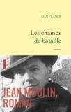 Dan Franck - Les champs de bataille.
