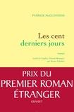 Patrick McGuinness - Les cent derniers jours - Roman traduit de l'anglais (Grande-Bretagne) par Karine Lalechère.