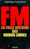 Annick Cojean - FM - La folle histoire des radios libres.