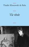Thadée Klossowski de Rola - Vie rêvée - (Pages d'un journal, 1965, 1971-1977).