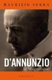 Maurizio Serra - D'Annunzio le magnifique - biographie.