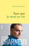 Olivier Charneux - Tant que je serai en vie.